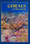 Corals of the World, Vol. 1, 2, 3 (in Slip Cover) - J.E.N. Veron