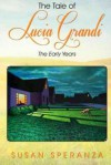 The Tale of lucia grandi - Susan Speranza