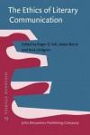 The Ethics of Literary Communication: Genuineness, Directness, Indirectness - Roger D Sell, Adam Borch, Inna Lindgren