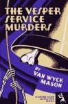 The Vesper Service Murders - F. van Wyck Mason