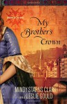 My Brother's Crown (Cousins of the Dove) - Mindy Starns Clark, Leslie Gould
