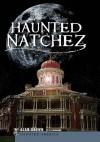 Haunted Natchez (MS) (Haunted America) - Alan Brown