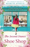 The Second Chance Shoe Shop: A heart-warming novel of love, loss and new shoes - Marcie Steele
