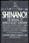 Shinano!: The Sinking of Japan's Secret Supership - Joseph F. Enright, James W. Ryan