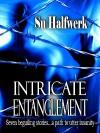 Intricate Entanglement - Su Halfwerk