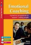 Emotional Coaching: A Practical Programme to Support Young People [With CDROM] - Robyn Hromek