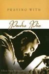 Praying with Padre Pio - Eileen Dunn Bertanzetti
