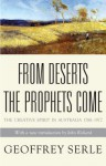 From Deserts the Prophets Come: The Creative Spirit in Australia (Second Edition) - Geoffrey Serle, John Rickard