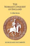 The Norman Conquest Of England: Sources And Documents - R. Allen Brown