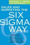 Sales and Marketing the Six Sigma Way - Tom Gorman, Michael Webb