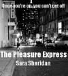 The Pleasure Express - Sara Sheridan