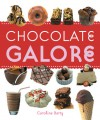 Chocolate Galore - Caroline Barty