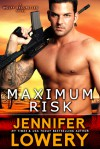 Maximum Risk - Jennifer Lowery