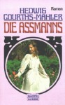 Die Assmanns (Die Aßmanns) - Hedwig Courths-Mahler