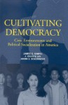 Cultivating Democracy: Civic Environments and Political Socialization in America - James G. Gimpel