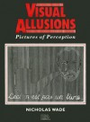 Visual Allusions: Pictures of Perception - Nicholas Wade