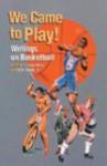 We Came to Play: Writings on Basketball (IO Series) - Q.R. Hand, John Ross
