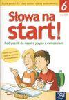 Słowa na start 6 Podręcznik do nauki o języku z ćwiczeniami Część 2 - Anna Wojciechowska