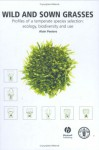 Wild and Sown Grasses: Profiles of a Temperate Species Selection: Ecology, Biodiversity and Use - Food and Agriculture Organization of the United Nations