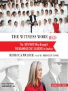 The Witness Wore Red: The 19th Wife Who Brought Polygamous Cult Leaders to Justice - Rebecca Musser