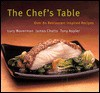 The Chef's Table: The Best of Toronto Taste Restaurant-Inspired Recipes for the Home Chef - Lucy Waverman