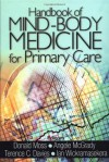 Handbook of Mind-Body Medicine for Primary Care - Donald Moss, Angele V. McGrady, Terence C. Davies, Ian Wickramasekera