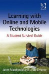 Learning with Online and Mobile Technologies: A Student Survival Guide - Janet MacDonald, Linda Creanor