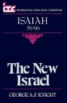 Isaiah 56-66: The New Israel (International Theological Commentary) - George A.F. Knight