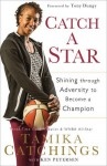 Catch a Star: Shining through Adversity to Become a Champion - Tamika Catchings, Ken Petersen, Tony Dungy