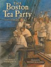 The Boston Tea Party - Russel Freedman, Peter Malone