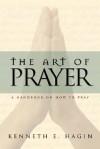 Art of Prayer - Kenneth E. Hagin