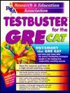 REA's Testbuster for the GRE CAT - Michele DiBenedetto, Mark Shapiro