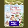 Magic Tree House, Book 4: Pirates Past Noon - Mary Pope Osborne, Mary Pope Osborne, Listening Library