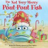 The Not Very Merry Pout-Pout Fish (A Pout-Pout Fish Adventure) - Deborah Diesen, Dan Hanna
