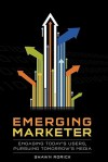 Emerging Marketer: How to Engage Today's Users, While Pursuing Tomorrow's Media - Shawn Rorick