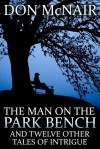 The Man on the Park Bench - Don McNair