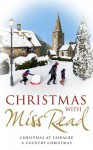 Christmas with Miss Read: Christmas at Fairacre, A Country Christmas - Miss Read