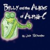 Billy and the Aliens of Alpha-C - John Signorino