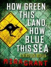 How Green This Land, How Blue This Sea (Newsflesh #3.1) - Mira Grant