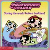 Powerpuff Girls: Saving the World Before Bedtime - Tracey West, Thompson Brothers