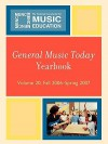 General Music Today Yearbook, Volume 20: Fall 2006 - Spring 2007 - Menc Task Force On General Music Course
