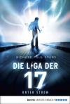 Die Liga der Siebzehn - Unter Strom: Band 1 - Richard Paul Evans, Christina Pfeiffer, Regina Lehmann