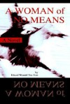 A Woman of No Means - Ethard Wendel Van Stee