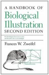 A Handbook of Biological Illustration (Chicago Guides to Writing, Editing, and Publishing) - Frances W. Zweifel