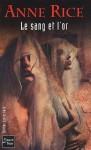 Le Sang et l'Or (Chroniques des vampires, #8) - Anne Rice