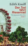 Der Tod fährt Riesenrad - Edith Kneifl
