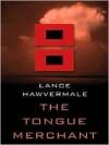 The Tongue Merchant - Lance Hawvermale