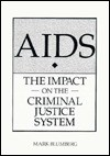 AIDS: The Impact on the Criminal Justice System - Mark Blumberg