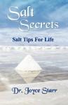 Salt Secrets: Salt Tips for Life - Joyce Starr