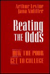 Beating the Odds: How the Poor Get to College - Arthur Levine